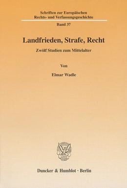 Abbildung von Wadle | Landfrieden, Strafe, Recht. | 2001 | Zwölf Studien zum Mittelalter. | 37
