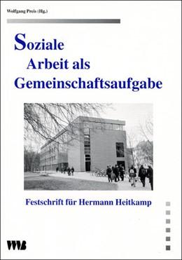 Abbildung von Preis   Soziale Arbeit als Gemeinschaftsaufgabe   2001   Festschrift für Hermann Heitka...