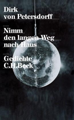 Abbildung von Petersdorff, Dirk von | Nimm den langen Weg nach Haus | 2. Auflage | 2017 | Gedichte