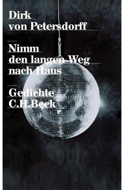 Cover: Dirk Petersdorff, Nimm den langen Weg nach Haus