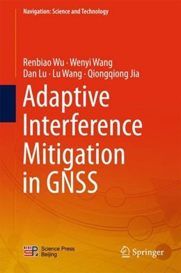 Abbildung von Wu / Wang / Lu | Adaptive Interference Mitigation in GNSS | 1st ed. 2018 | 2017