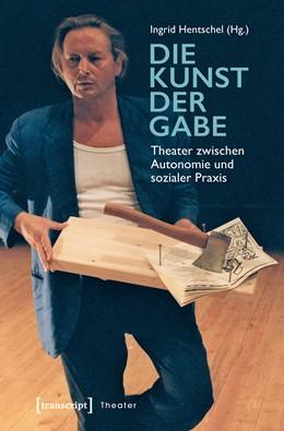 Abbildung von Hentschel | Die Kunst der Gabe | 1. Auflage | 2019 | 104 | beck-shop.de