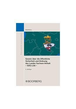 Abbildung von Martell | Gesetz über die öffentliche Sicherheit und Ordnung des Landes Sachsen-Anhalt - SOG LSA - | 5. Auflage 2018 | 2018