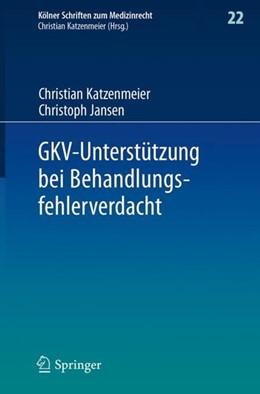 Abbildung von Katzenmeier / Jansen | GKV-Unterstützung bei Behandlungsfehlerverdacht | 1. Aufl. 2018 | 2017