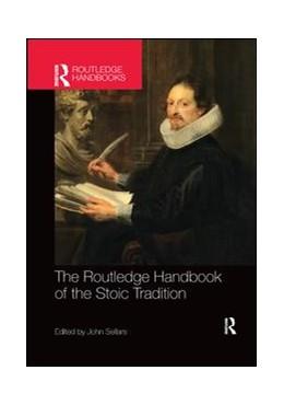 Abbildung von Sellars   The Routledge Handbook of the Stoic Tradition   1. Auflage   2017   beck-shop.de