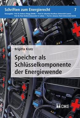Abbildung von Kratz | Speicher als Schlüsselkomponente der Energiewende | 2018 | Überlegungen zu einer regulato... | Band 7