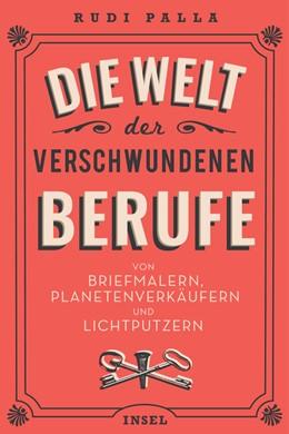 Abbildung von Palla   Die Welt der verschwundenen Berufe   2. Auflage   2018   beck-shop.de
