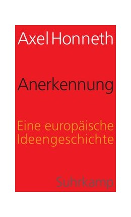 Abbildung von Honneth | Anerkennung | 2018 | Eine europäische Ideengeschich...