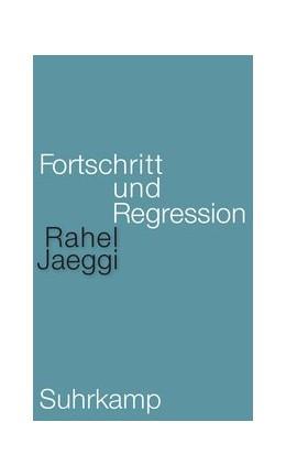 Abbildung von Jaeggi | Fortschritt und Regression | 1. Auflage | 2021 | beck-shop.de