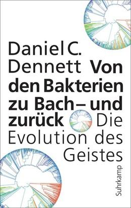 Abbildung von Dennett | Von den Bakterien zu Bach – und zurück | 2. Auflage | 2018 | beck-shop.de
