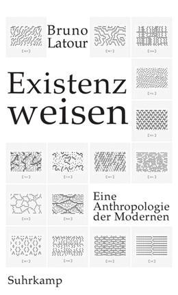 Abbildung von Latour | Existenzweisen | 2018 | Eine Anthropologie der Moderne...