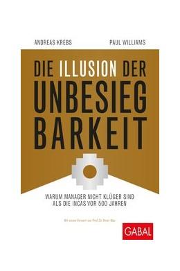 Abbildung von Krebs / Williams | Die Illusion der Unbesiegbarkeit | 2. Auflage | 2018 | beck-shop.de