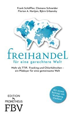 Abbildung von Schäffler / Hartjen / Schneider   Freihandel für eine gerechtere Welt   2017   Mehr als TTIP, Fracking und Ch...