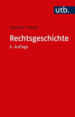 Abbildung von Meder | Rechtsgeschichte | 6., durchgesehene und aktualisierte Auflage | 2017 | Eine Einführung