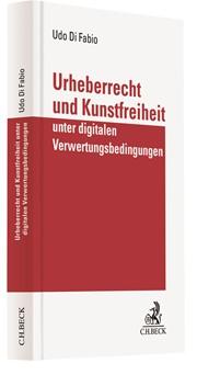 Urheberrecht und Kunstfreiheit unter digitalen Verwertungsbedingungen | Di Fabio, 2018 | Buch (Cover)