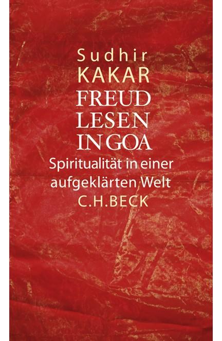 Cover: Sudhir Kakar, Freud lesen in Goa