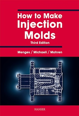 Abbildung von Menges / Michaeli / Mohren   How to Make Injection Molds   2001