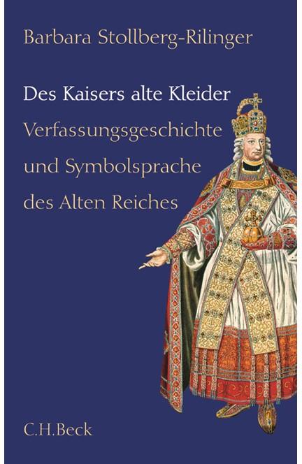 Cover: Barbara Stollberg-Rilinger, Des Kaisers alte Kleider
