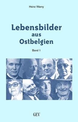 Abbildung von Warny / Gev   Lebensbilder aus Ostbelgien Band 1   1. Auflage   2017   beck-shop.de