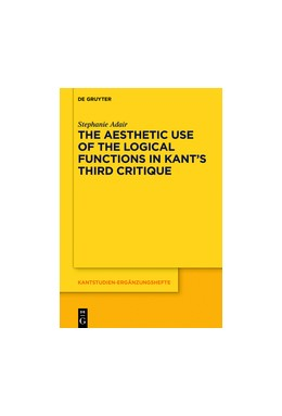 Abbildung von Adair | The Aesthetic Use of the Logical Functions in Kant's Third Critique | 2018