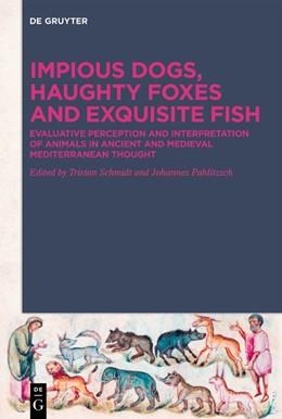 Abbildung von Pahlitzsch / Schmidt   Impious Dogs, Haughty Foxes and Exquisite Fish   1. Auflage   2019   beck-shop.de