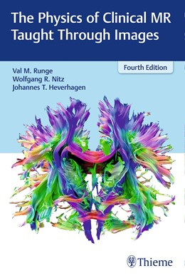 Abbildung von Runge / Nitz | The Physics of Clinical MR Taught Through Images | 4. Auflage | 2018 | beck-shop.de