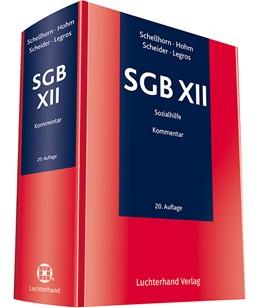 Abbildung von Schellhorn / Hohm / Scheider / Legros | SGB XII | 20. Auflage | 2020 | Sozialhilfe