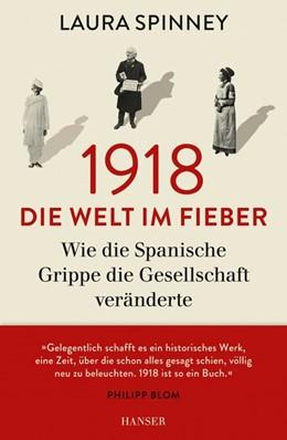 Abbildung von Spinney | 1918 - Die Welt im Fieber | 1. Auflage | 2018 | beck-shop.de