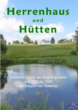 Abbildung von Krannich | Herrenhaus und Hütten | 2. Auflage | 2017 | Sächsische Dörfer am Erzgebirg...