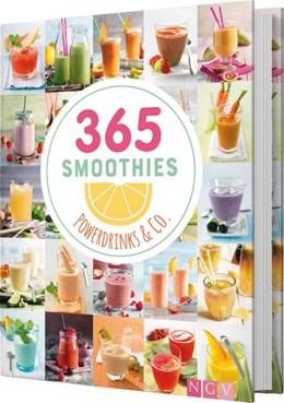 Abbildung von 365 Smoothies, Powerdrinks & Co. | 1. Auflage | 2018 | beck-shop.de