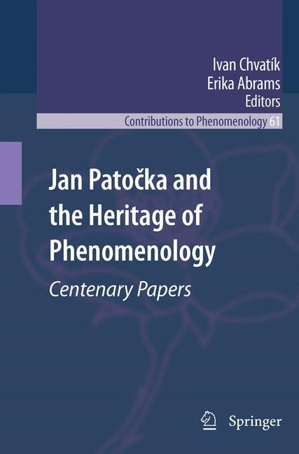 Jan Patocka and the Heritage of Phenomenology | Abrams / Chvatík | 1st Edition., 2010 | Buch (Cover)