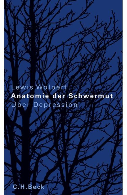Cover: Lewis Wolpert, Anatomie der Schwermut