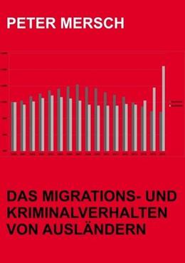 Abbildung von Mersch | Das Migrations- und Kriminalverhalten von Ausländern | 2017