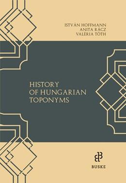 Abbildung von Hoffmann / Racz / Toth | History of Hungarian Toponyms | 2017