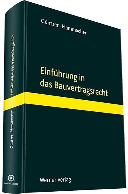 Einführung in das Bauvertragsrecht | Güntzer / Hammacher, 2018 | Buch (Cover)
