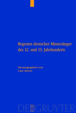 Abbildung von Meves | Regesten deutscher Minnesänger des 12. und 13. Jahrhunderts | 2005 | Unter Mitarbeit von Janina Dro...