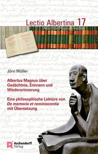 Albertus Magnus über Gedächtnis, Erinnern und Wiedererinnerung   Müller, 2017   Buch (Cover)
