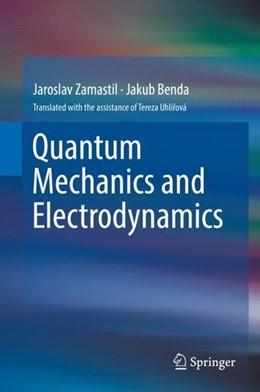 Abbildung von Zamastil / Benda | Quantum Mechanics and Electrodynamics | 1st ed. 2017 | 2017