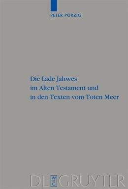 Abbildung von Porzig | Die Lade Jahwes im Alten Testament und in den Texten vom Toten Meer | 2009 | 397