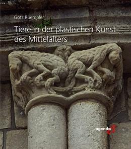 Abbildung von Ruempler | Tiere in der plastischen Kunst des Mittelalters | 1. Auflage | 2017 | beck-shop.de