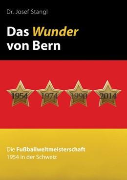 Abbildung von Stangl | Das Wunder von Bern | 1. Auflage | 2017 | beck-shop.de