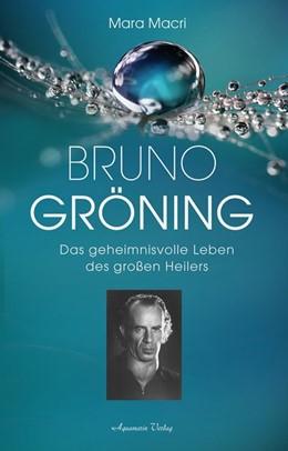 Abbildung von Macri | Bruno Gröning | 1. Auflage | 2018 | beck-shop.de