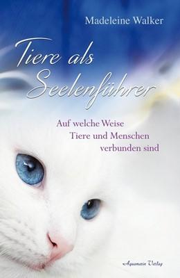 Abbildung von Walker | Tiere als Seelenführer | 1. Auflage | 2018 | beck-shop.de