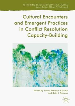 Abbildung von d'Estrée / Parsons | Cultural Encounters and Emergent Practices in Conflict Resolution Capacity-Building | 1. Auflage | 2018 | beck-shop.de