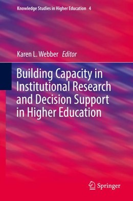 Abbildung von Webber | Building Capacity in Institutional Research and Decision Support in Higher Education | 1. Auflage | 2018 | 4 | beck-shop.de