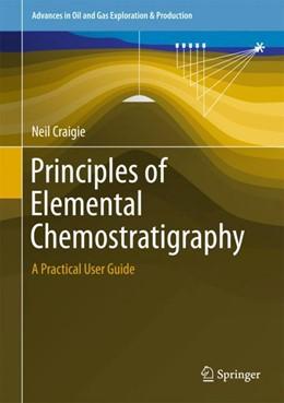 Abbildung von Craigie | Principles of Elemental Chemostratigraphy | 1. Auflage | 2018 | beck-shop.de