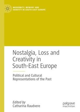 Abbildung von Raudvere | Nostalgia, Loss and Creativity in South-East Europe | 1. Auflage | 2018 | beck-shop.de