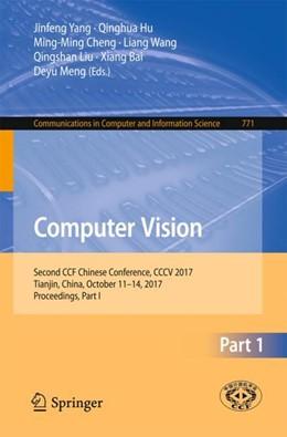 Abbildung von Yang / Hu / Cheng / Wang / Liu / Bai / Meng | Computer Vision | 1st ed. 2017 | 2017 | Second CCF Chinese Conference,... | 771