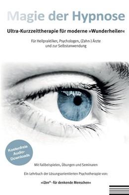 Abbildung von Weh | Magie der Hypnose | 2017 | Ultra-Kurzzeittherapie für mod...