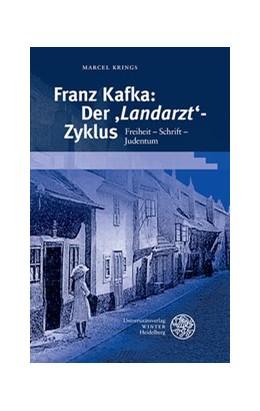 Abbildung von Krings | Franz Kafka: Der ,Landarzt'-Zyklus | 1. Auflage | 2017 | beck-shop.de